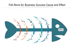 Fish Bone For Business Success Cause And Effect Ppt PowerPoint Presentation Pictures Layouts PDF