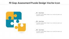 Fit Gap Assessment Puzzle Design Vector Icon Ppt Pictures Master Slide PDF