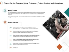 Fitness Centre Business Setup Proposal Project Context And Objectives Ppt Inspiration Templates PDF