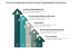 Five Arrow Steps With Icons For Process Implementation And Execution Ppt PowerPoint Presentation File Demonstration