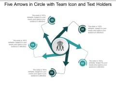 Five Arrows In Circle With Team Icon And Text Holders Ppt Powerpoint Presentation Slides Gridlines