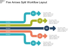Five Arrows Split Workflow Layout Ppt Powerpoint Presentation Ideas Templates