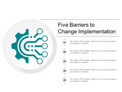 Five Barriers To Change Implementation Ppt PowerPoint Presentation Slides Visual Aids