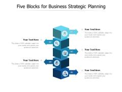 Five Blocks For Business Strategic Planning Ppt PowerPoint Presentation Slides Templates