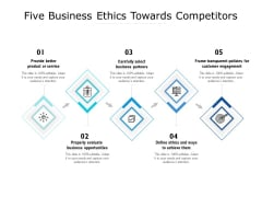 Five Business Ethics Towards Competitors Ppt PowerPoint Presentation Gallery Graphics Design