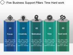 Five Business Support Pillars Time Hard Work Ppt Powerpoint Presentation Model Guide
