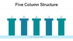 Five Column Structure Strategy Growth Ppt PowerPoint Presentation Complete Deck With Slides