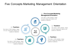 Five Concepts Marketing Management Orientation Ppt PowerPoint Presentation Layouts Demonstration Cpb