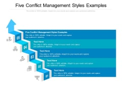 Five Conflict Management Styles Examples Ppt PowerPoint Presentation Portfolio Themes Cpb