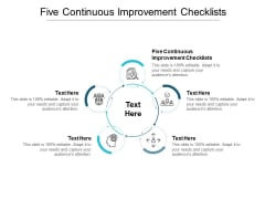 Five Continuous Improvement Checklists Ppt PowerPoint Presentation Show Examples Cpb