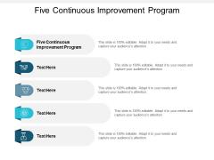 Five Continuous Improvement Program Ppt PowerPoint Presentation Infographic Template Structure Cpb