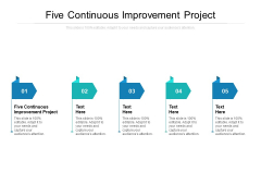 Five Continuous Improvement Project Ppt PowerPoint Presentation Icon Format Cpb
