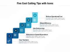 Five Cost Cutting Tips With Icons Ppt PowerPoint Presentation Inspiration Icon