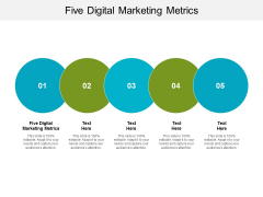 Five Digital Marketing Metrics Ppt PowerPoint Presentation Ideas Designs Download Cpb