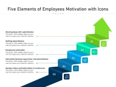 Five Elements Of Employees Motivation With Icons Ppt PowerPoint Presentation File Tips PDF