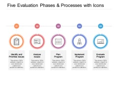Five Evaluation Phases And Processes With Icons Ppt PowerPoint Presentation Icon Styles