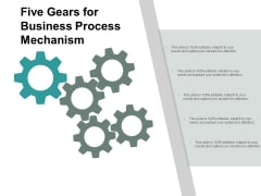 Five Gears For Business Process Mechanism Ppt PowerPoint Presentation Portfolio Icons