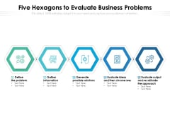 Five Hexagons To Evaluate Business Problems Ppt PowerPoint Presentation Inspiration Example PDF