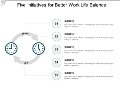 Five Initiatives For Better Work Life Balance Ppt PowerPoint Presentation Outline Designs Download