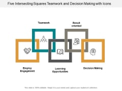 Five Intersecting Squares Teamwork And Decision Making With Icons Ppt PowerPoint Presentation Styles Sample