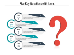 Five Key Questions With Icons Ppt PowerPoint Presentation Infographics Inspiration PDF