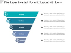 Five Layer Inverted Pyramid Layout With Icons Ppt PowerPoint Presentation Visuals