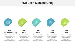 Five Lean Manufacturing Ppt PowerPoint Presentation Pictures Tips Cpb