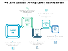 Five Levels Workflow Showing Business Planning Process Ppt PowerPoint Presentation File Layouts PDF
