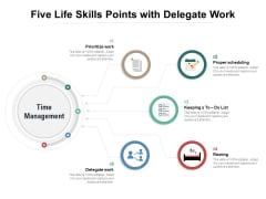 Five Life Skills Points With Delegate Work Ppt PowerPoint Presentation Layouts Graphics Pictures PDF