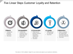 Five Linear Steps Customer Loyalty And Retention Ppt PowerPoint Presentation Inspiration Influencers