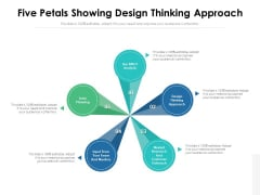 Five Petals Showing Design Thinking Approach Ppt PowerPoint Presentation Inspiration Graphics Design PDF