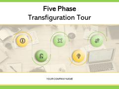 Five Phase Transfiguration Tour Target Achievement Ppt PowerPoint Presentation Complete Deck