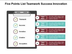 Five Points List Teamwork Success Innovation Ppt Powerpoint Presentation Inspiration Maker