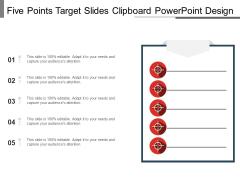 Five Points Target Slides Clipboard PowerPoint Design Ppt PowerPoint Presentation Outline Background Designs PDF
