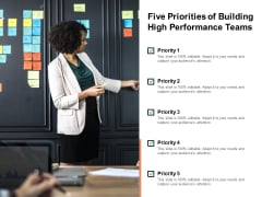 Five Priorities Of Building High Performance Teams Ppt PowerPoint Presentation Slides Microsoft