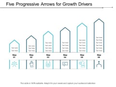 Five Progressive Arrows For Growth Drivers Ppt Powerpoint Presentation Slides Structure