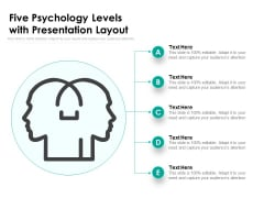 Five Psychology Levels With Presentation Layout Ppt PowerPoint Presentation Gallery Demonstration PDF