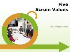 Five Scrum Values Development Team Ppt PowerPoint Presentation Complete Deck