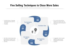 Five Selling Techniques To Close More Sales Ppt PowerPoint Presentation Infographic Template Backgrounds