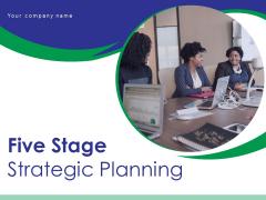 Five Stage Strategic Planning Team Management Strategic Assessment Ppt PowerPoint Presentation Complete Deck