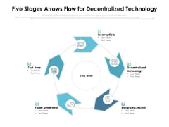 Five Stages Arrows Flow For Decentralized Technology Ppt PowerPoint Presentation Infographic Template Background Designs PDF