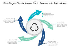 Five Stages Circular Arrows Cyclic Process With Text Holders Ppt Powerpoint Presentation Pictures Skills