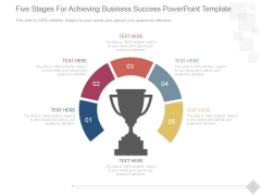 Five Stages For Achieving Business Success Ppt PowerPoint Presentation Pictures