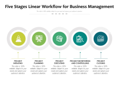 Five Stages Linear Workflow For Business Management Ppt PowerPoint Presentation Slides Influencers PDF