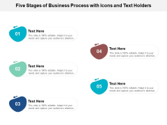 Five Stages Of Business Process With Icons And Text Holders Ppt PowerPoint Presentation Infographics Example File
