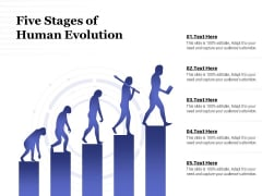 Five Stages Of Human Evolution Ppt PowerPoint Presentation Infographic Template Model PDF
