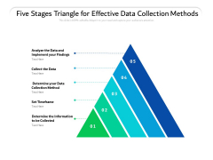 Five Stages Triangle For Effective Data Collection Methods Ppt PowerPoint Presentation Gallery Templates PDF
