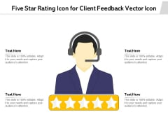 Five Star Rating Icon For Client Feedback Vector Icon Ppt PowerPoint Presentation Model Shapes PDF