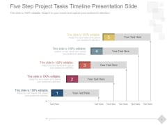 Five Step Project Tasks Timeline Ppt PowerPoint Presentation Backgrounds