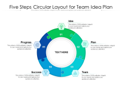 Five Steps Circular Layout For Team Idea Plan Ppt PowerPoint Presentation File Outfit PDF